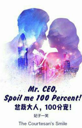 Mr. Ceo, Spoil Me 100 Percent! (1st Book) by lone_smile