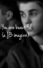 You Are Beautiful (A Justin Bieber Imagine) by thoughtofyou94
