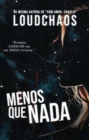 Menos Que Nada (degustação) by LoudChaos