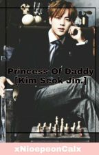 Princess Of Daddy [Kim Seok Jin.] by xNioepeonCalx