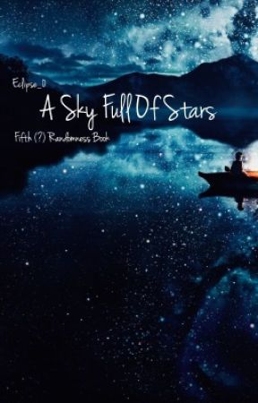 A Sky Full of Stars (Fifth Randomness Book!) by eclipse_0