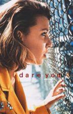 I Dare You || Cadie|Fillie by _AwkwardAuthor