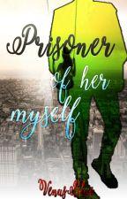 Prisoner of my own by VenusBlueStar