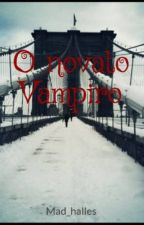 O novato Vampiro by Mad_halles