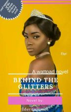 Behind The Glitters✔ by IderaOluwa1