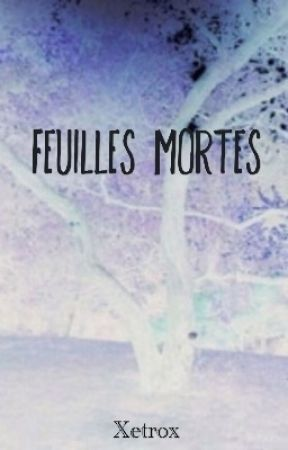 Feuilles mortes by Xetrox