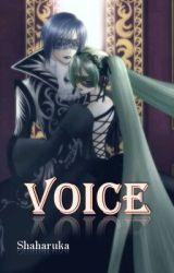 VOICE _(One-Shot-Story)_ by Shaharuka