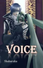 VOICE _(One-Shot-Story)_ by Shaharuka