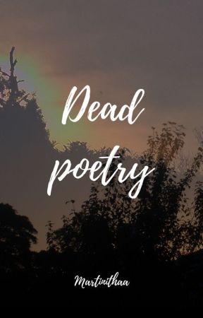 Dead poetry/Poesía muerta by Martinithaa