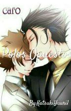 ~ Polos Opuestos ~  by KatsukiYuuri1