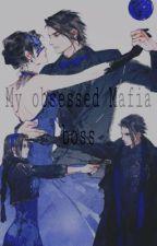 My Obsessed Mafia Boss by psychiclove