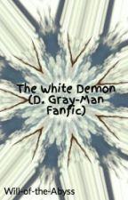 The White Demon - D. Gray-Man by Will-of-the-Abyss