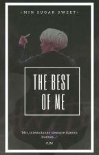 The Best Of Me《YoonMin》[+18] by MinSugarSweet