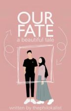 Our Fate: A Beautiful Tale by AestheticEmpress