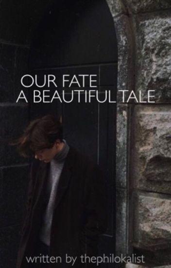 Our Fate: A Beautiful Tale