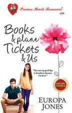 Books & Plane Tickets & Us by EuropaJonesPHR