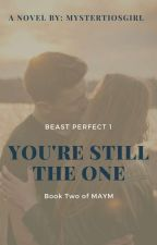You're Still The One by mystertiosgirl