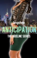 Anticipation (Urban) Book 3 by omgchele