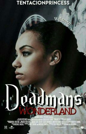 Deadman's Wonderland (Sequel to Never Ever Land)(On Hold) by tentacionprincess