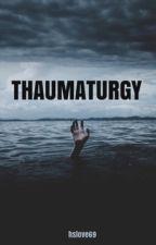Thaumaturgy by hslove69