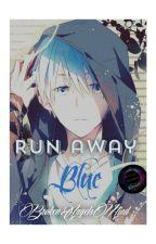 Runaway blue by BrokenAngelsMind