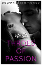 Into the Throes of Passion by boywritesromance