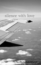 silence with love [REVISI] by nurulskinaah
