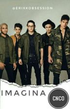 IMAGINAS CNCO by Myworlderick