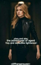 The Adventures of Agent Fray and Detective Lightwood  by EzraandAriaLover44
