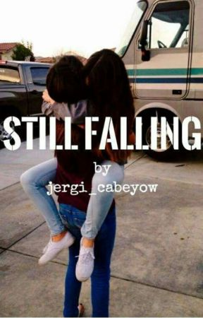 Still Falling (gxg) (Completed)  by jergi_cabeyow