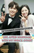 MY PRINCE IS MASUNGIT (BOOK 3): LIFE AFTER MARRIAGE WITH MY PRINCE SUNGIT by davebacarraWP