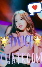 Twice Chatroom: LANE 1 by adorableprince_cute