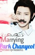 Marrying Park Chanyeol [EXO] by glitters001
