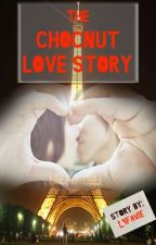 The Chocnut Love Story (Completed) by Lyfavie