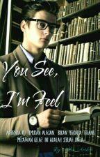 You See,  I'm Feel (√) by Aulia_Artha