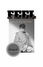 FEEL (GOTWICE) by Elinkri6