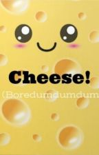 Cheese! ◕‿◕ by CrystalAnime