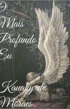 O Mais Profundo Eu by KauanyDeMoraesMendes
