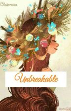 [1] Unbreakable by Claserena