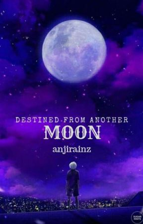 Destined from another Moon by anjirainz