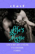 Life's Magic (18+) [Private Chapters] by cLasPakaclaire