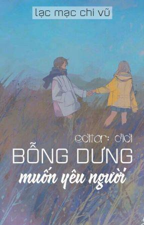 BHTT - Edit   Bỗng dưng muốn yêu người - Lạc Mạc Chi Vũ by nothing99___