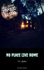 No Place Like Home by tlryder