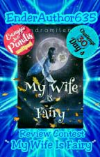 Review Contest My Wife Is Fairy #ReviewContestTheWWG by EnderAuthor635