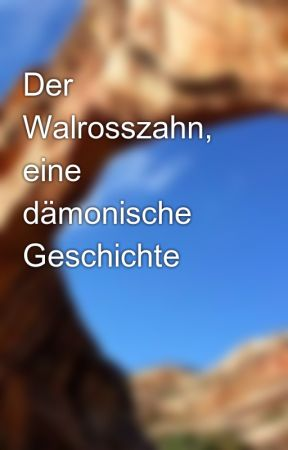 Der Walrosszahn,  eine dämonische Geschichte by creactivep