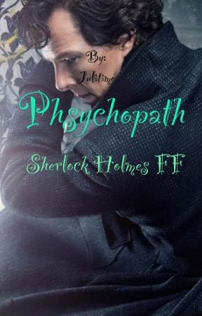 Psychopath (Sherlock Holmes FF) by Julitime