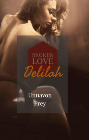 Broken Love (Delilah) by UnnaVon