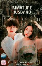 Immature Husband 미성속 한 남편 💜kth 💜(15+) •H• by Miss_RoseGold