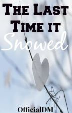 The Last Time it Snowed by officialDM