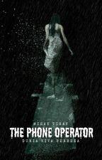 THE PHONE OPERATOR - DUNIA KITA BERBEZA by MirakTirak